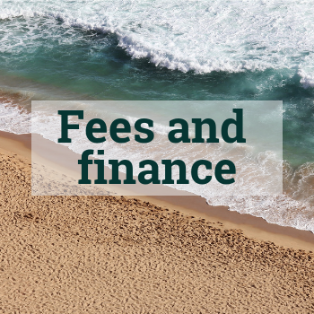 Fees and finance